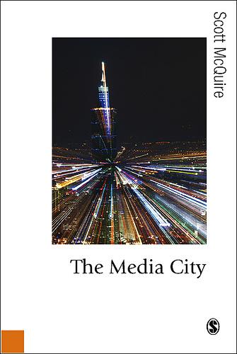 The Media City by Scott McQuire