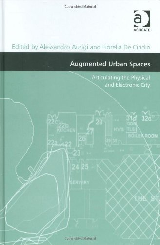 augmented-urban-spaces-articulating-the-physical-and-electronic-city